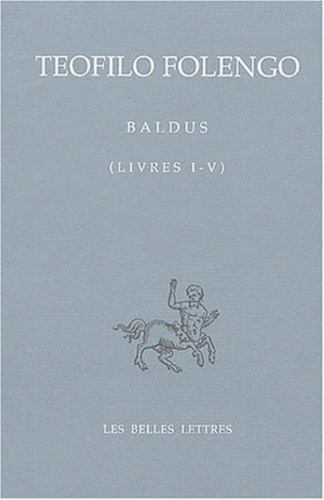 Teofilo Folengo et Mario Chiesa - Baldus Livres I - V - Edition bilingue.