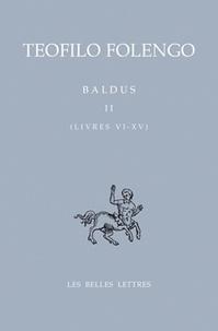 Teofilo Folengo - Baldus - Tome 2 (Livres VI-XV), édition bilingue français-latin.
