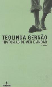 Teolinda Gersão - Historias de ver e andar - Contos.