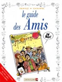 Tepaz et  Goupil - Le guide des amis.