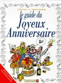 Tepaz et  Meunier - Le guide du joyeux anniversaire en BD.