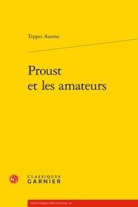 Teppei Asama - Proust et les amateurs.
