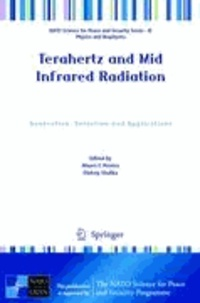 Mauro F. Pereira - Terahertz and Mid Infrared Radiation - Generation, Detection and Applications.
