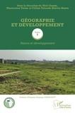 Téré Gogbe et Mamoutou Toure - Géographie et développement - Tome 1, Nature et développement.