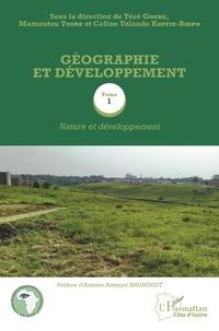 Téré Gogbe et Mamoutou Touré - Géographie et développement - Tome 1, Nature et développement.