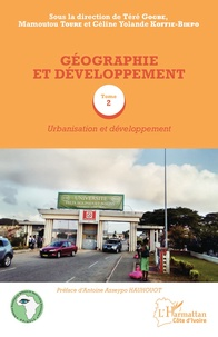 Téré Gogbe et Mamoutou Touré - Géographie et développement - Tome 2, Urbanisation et développement.