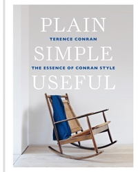 Terence Conran - Plain Simple Useful - The Essence of Conran Style.