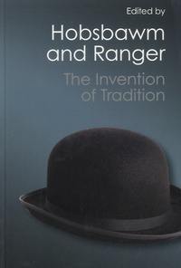 Terence Ranger et Eric Hobsbawm - The Invention of Tradition.