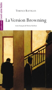 Terence Rattigan - La Version Browning.