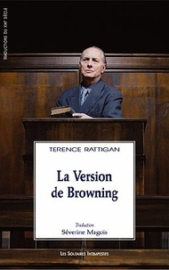 Terence Rattigan - La version de Browning.