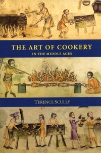 Terence Scully - The Art of Cookery in the Middle Ages.