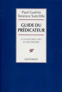 Terence Sutcliffe et Paul Guérin - Guide du prédicateur - À l'usage des laïcs et des prêtres.