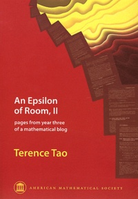 Terence Tao - An Epsilon of Room - Pages from Year Three of a Mathematical Blog, Volume 2.