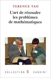 Terence Tao - L'art de résoudre les problèmes de mathématiques.