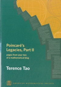 Terence Tao - Poincaré's Legacies - Volume 2, Pages from Year Two of a Mathematical Blog.