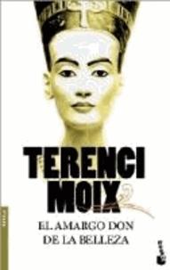 Terenci Moix - El amargo don de la belleza.