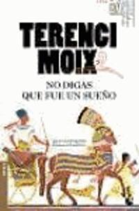 Terenci Moix - No digas que fue un sueño.