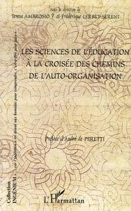 Teresa Ambrosio et Frédérique Lerbet-Sereni - Les sciences de l'éducation à la croisée des chemins de l'auto-organisation.