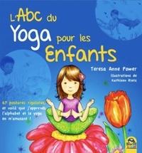 L'ABC du yoga pour les enfants- 67 postures rigolotes, et voilà que j'apprends l'alphabet, l'anglais et le yoga en m'amusant ! - Teresa Anne Power |