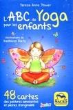 Teresa Anne Power - L'ABC du yoga pour les enfants - 48 cartes des postures amusantes et pleines d'originalité.