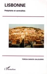 Teresa Barata Salgueiro - Lisbonne, périphérie et centralités.