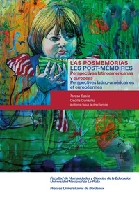 Teresa Basile et Cecilia Gonzalez - Les post-mémoires - Perspectives latino-américaines et européennes.