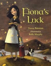 Teresa Bateman et Kelly Murphy - Fiona's Luck.