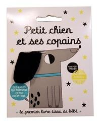 Teresa Bellon - Petit chien et ses copains - Le premier livre-tissu de bébé.