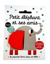 Teresa Bellon - Petit éléphant et ses amis - Le premier livre-tissu de bébé.
