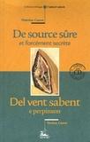 Terèsa Canet - De source sûre et forcément secrète, Del vent sabent e perpinson - Edition bilingue français-occitan. 1 CD audio