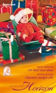 Teresa Carpenter et Melissa McClone - Un Noël tout doux - Charmée malgré elle.