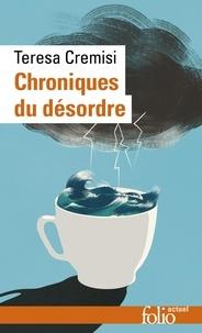 Teresa Cremisi - Chroniques du désordre.
