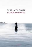 Teresa Cremisi - La triomphante.