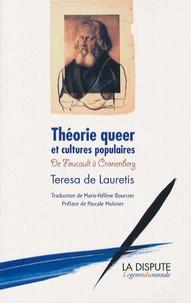 Teresa de Lauretis - Théorie queer et cultures populaires - De Foucault à Cronenberg.