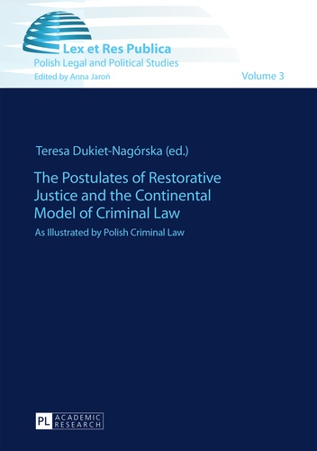 Teresa Dukiet-nagorska - The Postulates of Restorative Justice and the Continental Model of Criminal Law - As Illustrated by Polish Criminal Law.