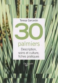 Teresa Garceran - 30 Palmiers - Description, soins et culture, fiches pratiques.