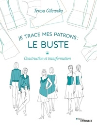 Ebooks téléchargement gratuit ipod Je trace mes patrons : le buste  - Construction et transformation  (Litterature Francaise) 9782212678246
