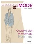 Teresa Gilewska - Le modélisme de mode - Tome 5, Coupe à plat et montage homme.