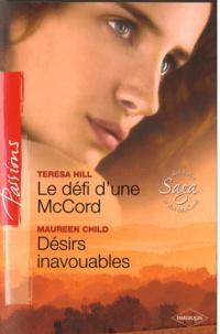 Teresa Hill - Le défi d'une McCord ; Désirs inavouables.