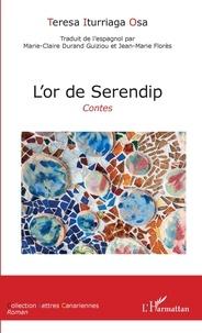 Teresa Iturriaga Osa - L'or de Serendip - Contes.