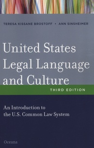 Teresa Kissane Brostoff et Ann Sinsheimer - United States Legal Language and Culture - An introduction to the US Common Law System.