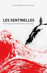 Teresa Maffeis et Aurelie Selvi - Les sentinelles - Chroniques de la fraternité à Vintimille.