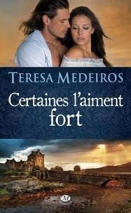 Teresa Medeiros - Certaines l'aiment fort.