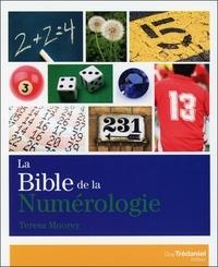 La bible de la numérologie- Tout sur le pouvoir des nombres ! - Teresa Moorey |