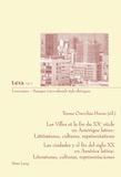 Teresa Orecchia-Havas - Les villes et la fin du XXe siècle en Amérique latine - Littératures, cultures, représentations.