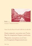 Teresa Orecchia Havas - Sujets migrants - Rencontres avec l'autre dans les imaginaires hispano-américais.
