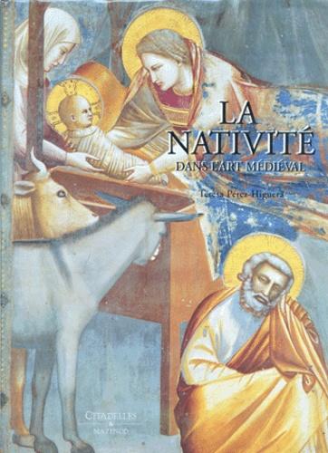 Teresa Perez-Higuera - La Nativité dans l'art médiéval.