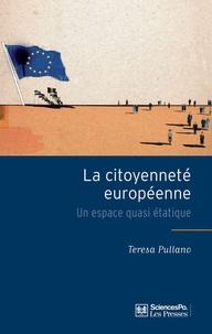 Teresa Pullano - La citoyenneté européenne - Un espace quasi étatique.