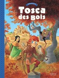Teresa Radice et Stefano Turconi - Tosca des bois Tome 1 : Jeunes filles, chevaliers, hors-la-loi et ménestrels.