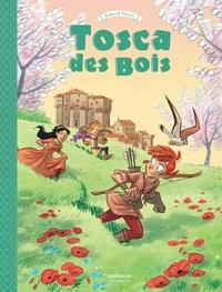 Teresa Radice et Stefano Turconi - Tosca des bois Tome 3 : Sienne, Florence, Castelguelfo et Montelupo.